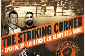 TSC Ep. 33 - Lion Fight 28 & Glory 27